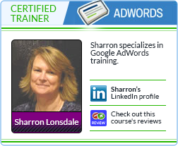 Google Adwords - Certified Trainer - Sharron Lonsdale